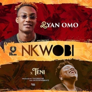 Ryan Omo - Nkwobi ft. Teni